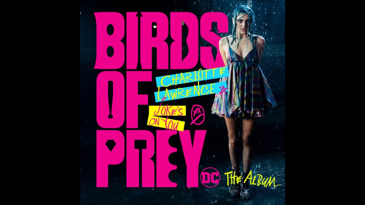 Joke's-on-You-Lyrics-Song-Birds-of-Prey-The-Album-Various-Artists-Charlotte-Lawrence