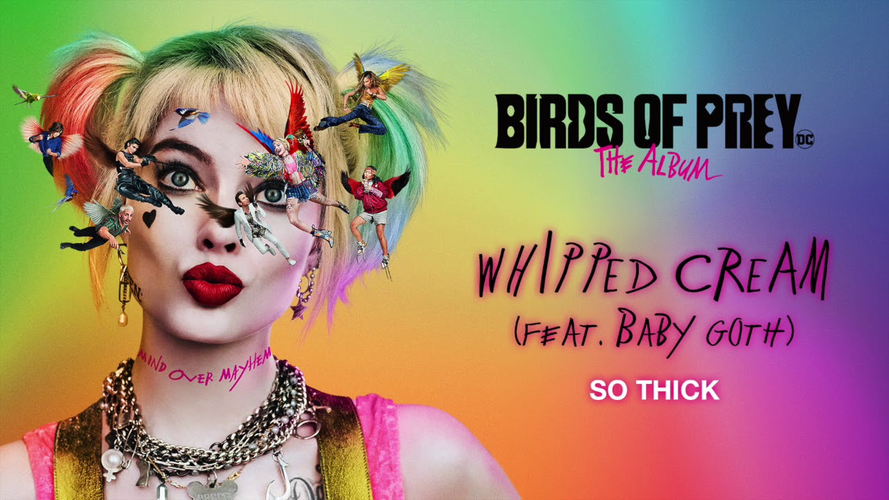 So-Thick-Lyrics-Song-Birds -of-Prey-The-Album-Various-Artists-WHIPPED-CREAM