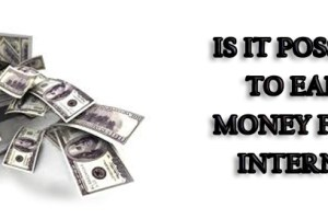 Is It Possible To Earn Money From Internet