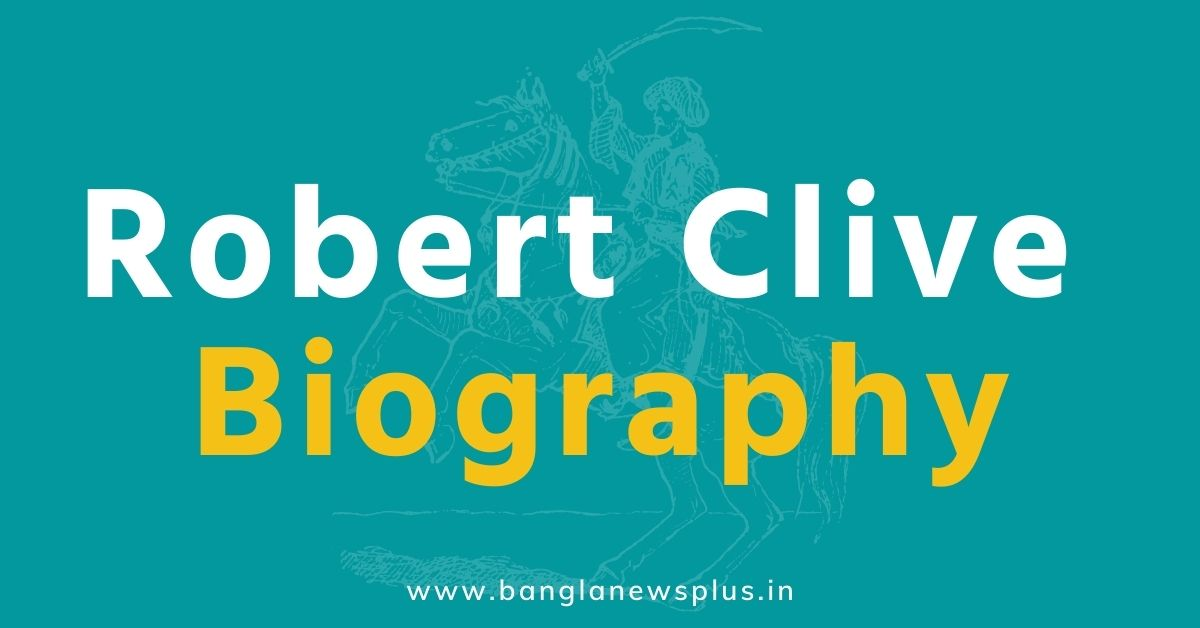 Robert Clive Biography