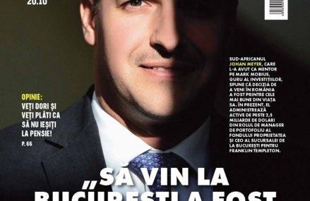 Ce puteţi citi în numărul din această săptămână al revistei Business MAGAZIN: La fel ca în viaţă, în businessul de investiţii, cheia reuşitei este să ai dreptate de mai multe ori decât greşeşti