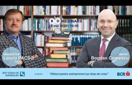 Webinar Bogdan Cernescu – Sfaturi pentru antreprenori pe timp de criza