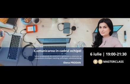 Invitație masterclass Elena Prodan – Comunicare în cadrul echipei (6 iulie)