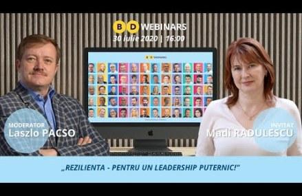 BD Webinar cu Madi Radulescu – Rezilienta – leadership puternic