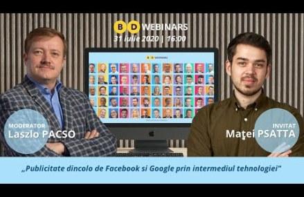 BD Webinar cu Matei Psatta – Publicitate dincolo de Facebook