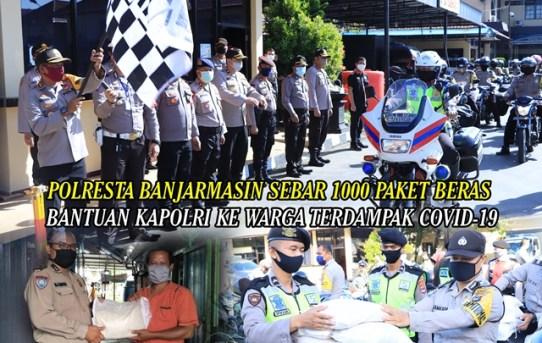 Polresta Banjarmasin Sebar 1000 Paket Beras Bantuan Kapolri Ke Warga Terdampak Covid-19