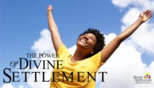 THE POWER OF DIVINE SETTLEMENT - PRAYER POINTS - Banji Adesanmi Ministry