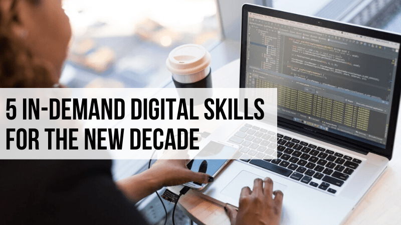 5 In-demand digital skills for the new decade