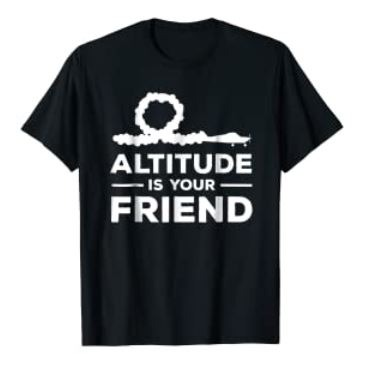 Altitude is your friend