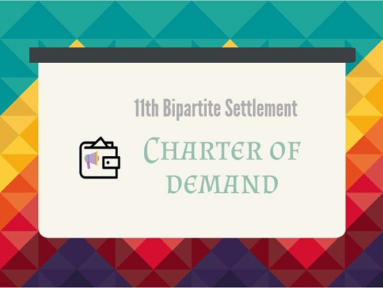 11th bipartite settlement - Charter of Demand