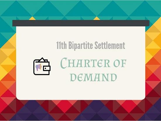 11th bipartite settlement – Charter of Demand