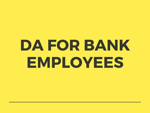 DA for Bank Employees from May 2017