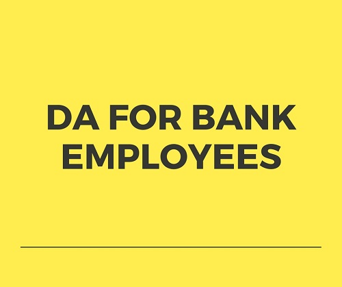 DA for Bank Employees from February 2017