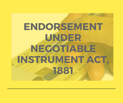 Endorsement under negotiable Instrument Act, 1881