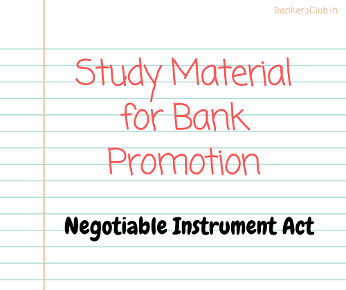 Study Material for Bank Promotion - Negotiable Instruments Act