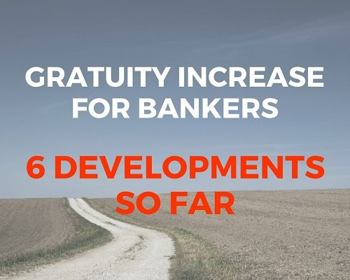 Gratuity Increase for Bankers