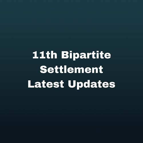 11th Bipartite Settlement for Bank Employees: Latest Updates