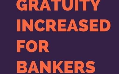 Gratuity increase for bankers – Lok Sabha passes the bill