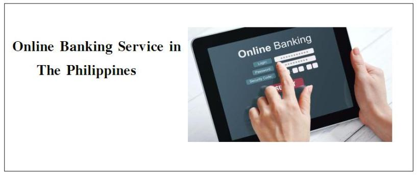 The Best Online Banking Service Providers In The Philippines Banking In Philippines