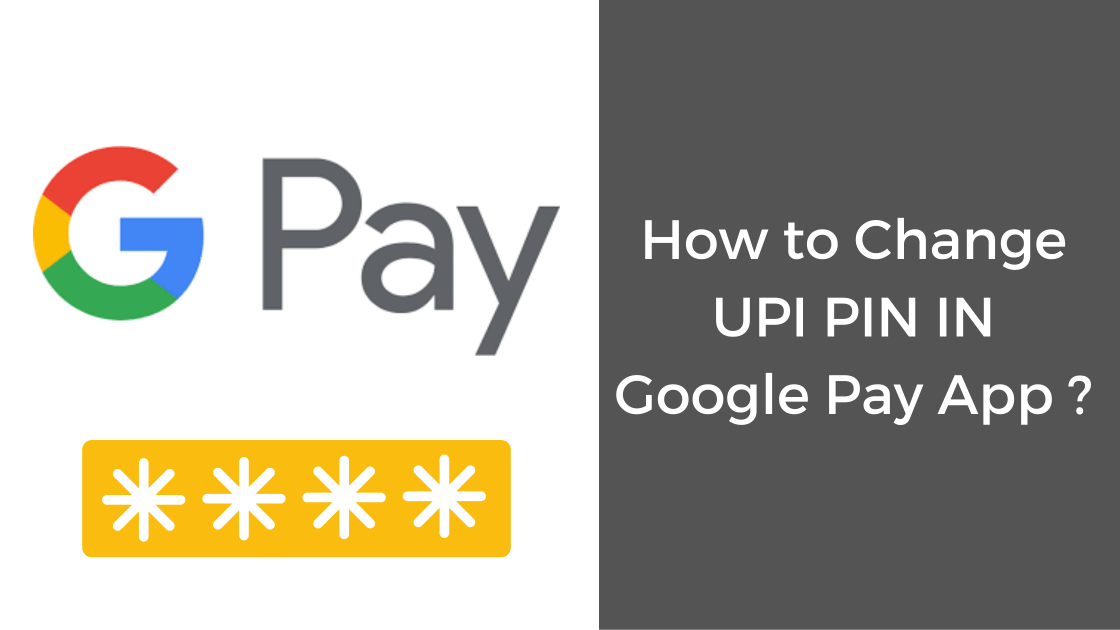 How to Change UPI PIN in Googlepay