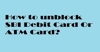 How to unblock SBI Debit Card Online