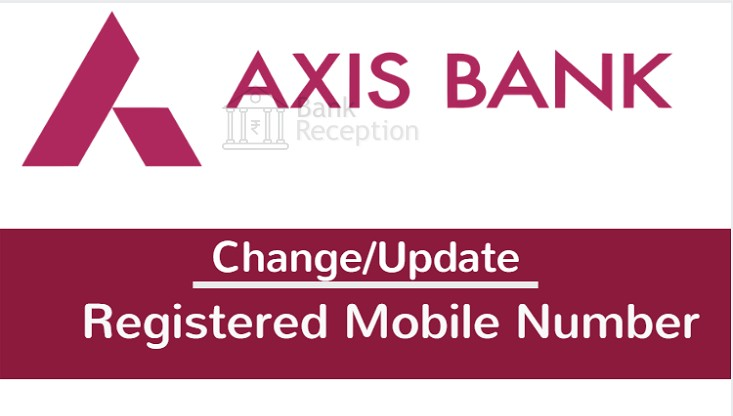 Change registered number with Axis bank