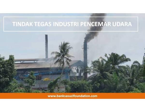 tindak tegas industri pencemar udara by Banksasuci