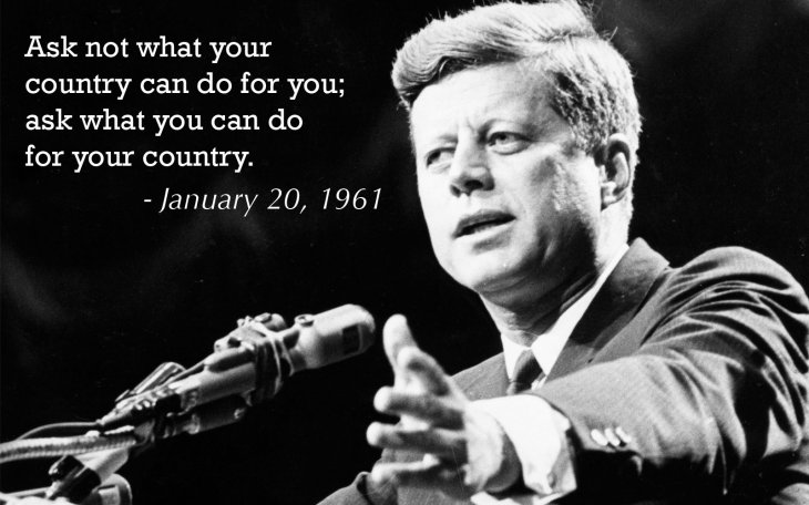 """""""...ask what you can do for your country."""""""