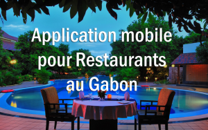 Application pour Restaurants du Gabon
