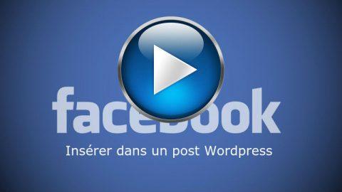 Comment intégrer une vidéo Facebook dans un article WordPress?