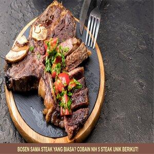 Bosen sama Steak Yang Biasa? Cobain Nih 5 Steak Unik Berikut!