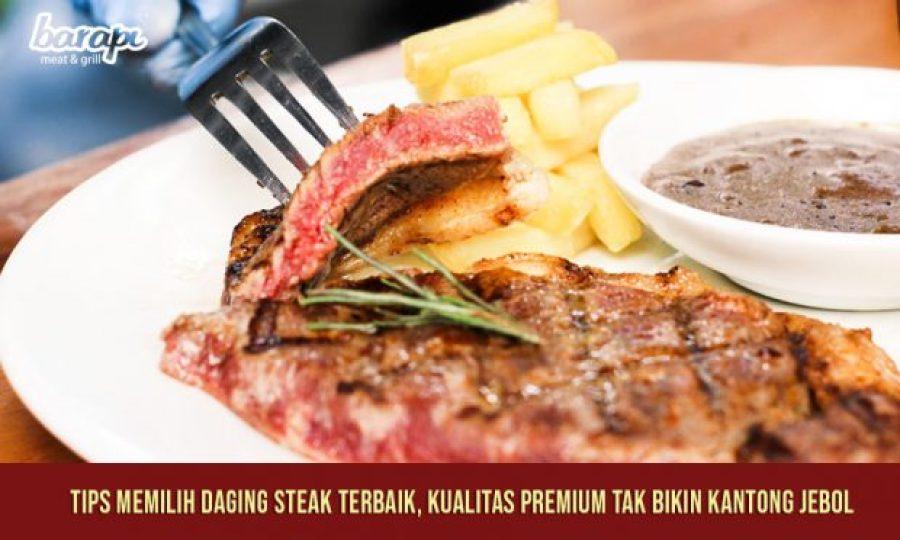 Tips Memilih Daging Steak Terbaik, Kualitas Premium Tak Bikin Kantong Jebol