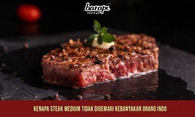 Kenapa Steak Medium Tidak Digemari Kebanyakan Orang Indo, Tanya Barapi, Restoran Steak Enak Jakarta