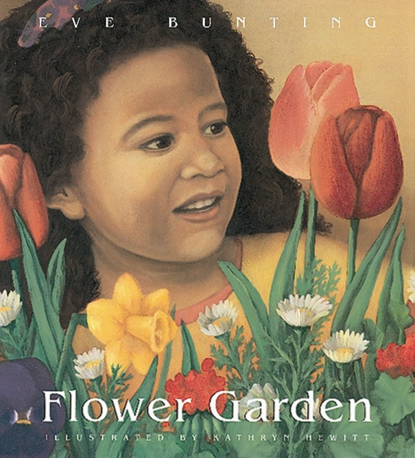 """Flower Garden"" by Eve Bunting, illustrated by Kathryn Hewitt, published by Harcourt"