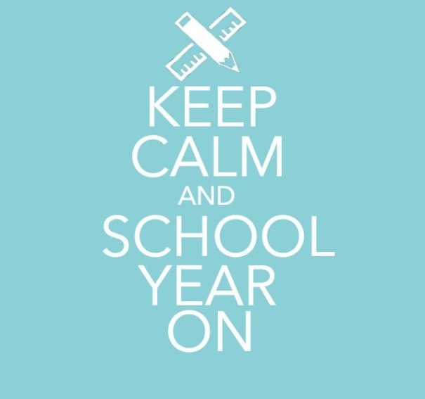 Keep-Calm-And-School-Year-On-e1410544698519