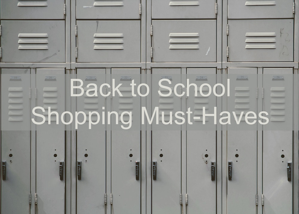 Back to School Shopping Must-Haves