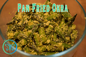 Pan Fried Okra