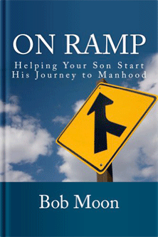 On Ramp: Helping your son start on the journey to manhood