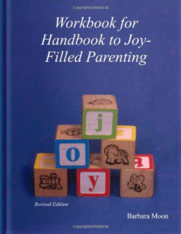 Handbook to Joy-Filled Parenting, Workbook