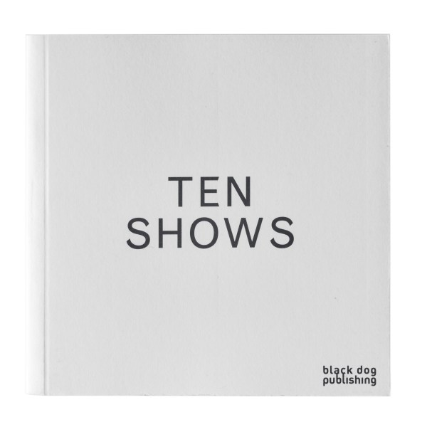 Choit, Barb. Ten Shows. London: Black Dog Publishing and Vancouver: Or Gallery, 2014.