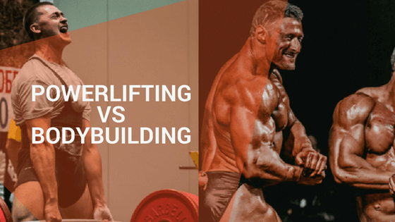 Powerlifting VS Bodybuilding – The key training and nutrition differences