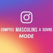 Comptes Instagram Mode Homme