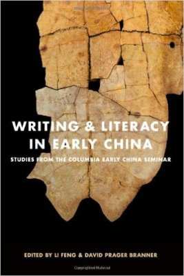 Writing and Literacy in Early China: Studies from the Columbia Early China Seminar