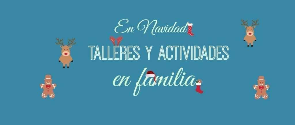 TALLERES Y ACTIVIDADES EN FAMILIA
