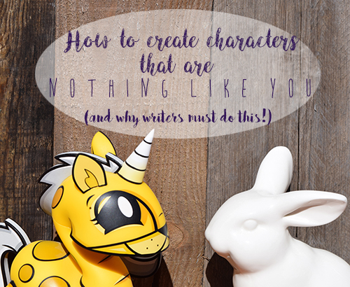 How To Create Characters That Are Nothing Like You (And Why Writers Must Do This!)