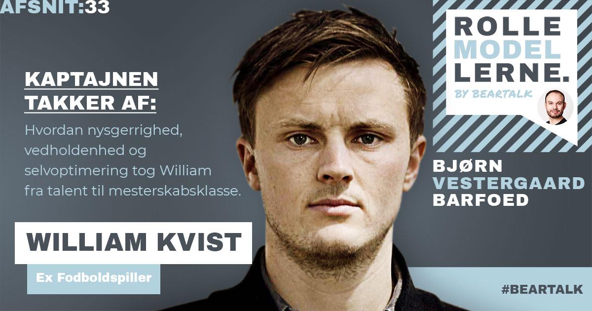 #33 William Kvist: Kaptajnen takker af: Hvordan nysgerrighed, vedholdenhed og selvoptimering tog William fra talent til mesterskabsklasse.