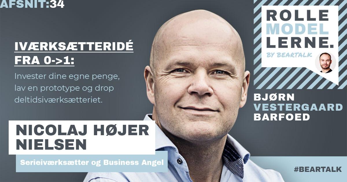#34 Nicolaj Højer Nielsen: Iværksætteridé fra 0->1- Invester dine egne penge, lav en prototype og drop deltidsiværksætteriet.