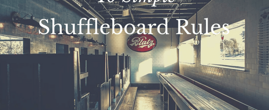 10 Simple Shuffleboard Rules for Your Next Game