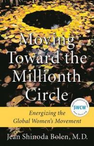 Moving Toward the Millionth Circle by Jean Shinoda Bolen