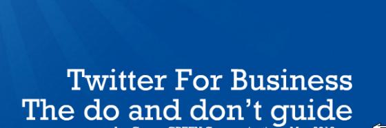 Twitter for business - do's and don't - en guide til virksomheder og firmaer om hvordan man bruger sociale medier